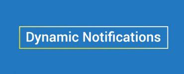 dynamic notifications