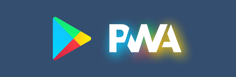 PWA now available on Google Play Store  Progressive Web App Update 2019